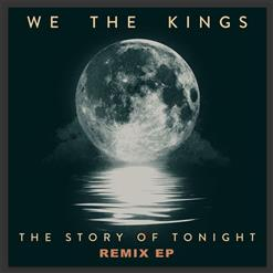 The Story Of Tonight (Remix EP)