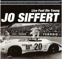 Live Fast Die Young - Jo Siffert