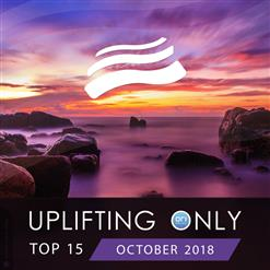 Uplifting Only Top 15: October 2018