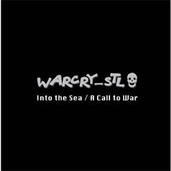 Into The Sea / A Call To War