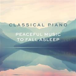 Classical Piano - Peaceful Music To Fall Asleep