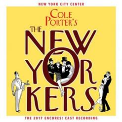 The New Yorkers – Cole Porter's The New Yorkers (2017 Encores! Cast Recording)