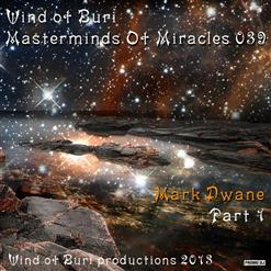 Wind Of Buri - Masterminds Of Miracles 039 - Mark Dwane (Part 1)