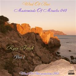 Wind Of Buri - Masterminds Of Miracles 040 - Ryan Farish (Part 1)