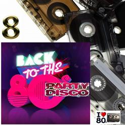 Back To 80'S Party Disco Vol.8