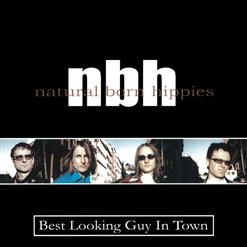 Natural Born Hippies - Best Looking Guy In Town