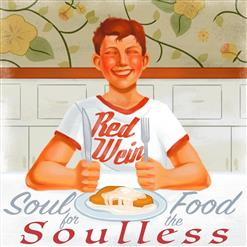 Soul Food For The Soulless