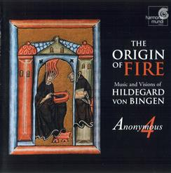 The Origin Of Fire. Music And Visions Of Hildegard Von Bingen