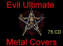 Evil Ultimate Metal Covers - Part 8