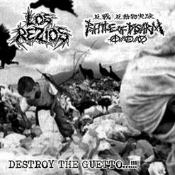 Destroy The Guetto...!!!