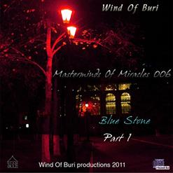 Wind Of Buri - Masterminds Of Miracles 006 - Blue Stone