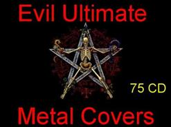 Evil Ultimate Metal Covers - Part 64