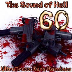 The Sound Of Hell. Ultra Traxx Rare Remixes, Vol. 60